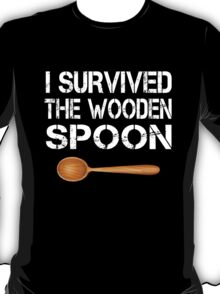 I Survived The Wooden Spoon Funny Birthday Wooden Spoon Survivor Gift T-Shirt