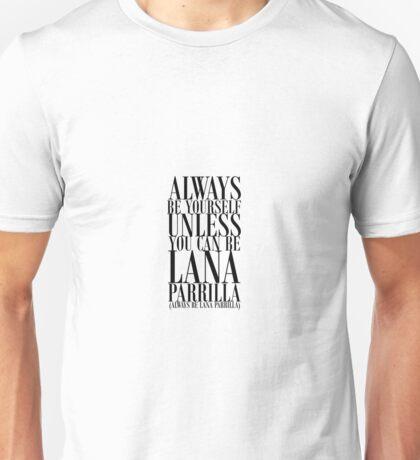 Always be Lana Unisex T-Shirt