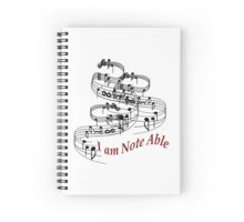 I Am Note Able Spiral Notebook