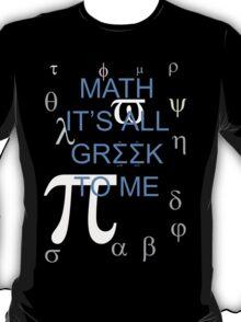 Math It's All Greek To Me T-Shirt
