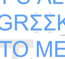 Math It's All Greek To Me Sticker