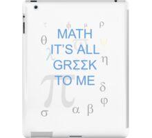 Math It's All Greek To Me iPad Case/Skin