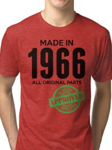Made In 1966 All Original Parts - Quality Control Approved Tri-blend T-Shirt