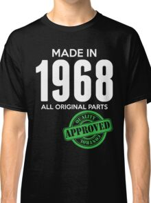 Made In 1968 All Original Parts - Quality Control Approved Classic T-Shirt