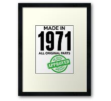 Made In 1971 All Original Parts - Quality Control Approved Framed Print