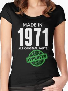 Made In 1971 All Original Parts - Quality Control Approved Women's Fitted Scoop T-Shirt