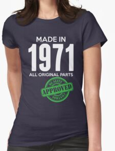 Made In 1971 All Original Parts - Quality Control Approved Womens Fitted T-Shirt