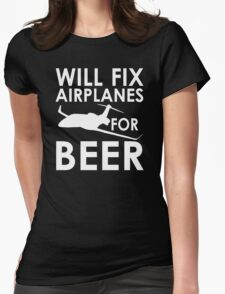Will Fix Airplanes for Beer, White text Womens Fitted T-Shirt