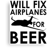 Will Fix Airplanes for Beer, White text Canvas Print