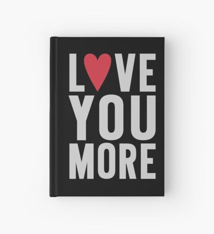 Love You More Hardcover Journal