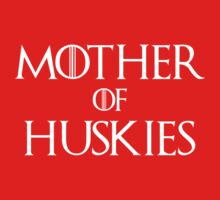 Mother of Huskies T Shirt by bitsnbobs