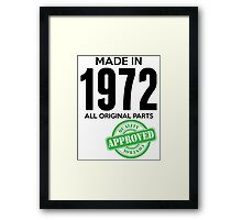 Made In 1972 All Original Parts - Quality Control Approved Framed Print