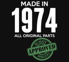 Made In 1974 All Original Parts - Quality Control Approved by LegendTLab