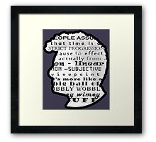 Doctor Who Quote -Timey Wimey  Framed Print