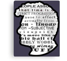 Doctor Who Quote -Timey Wimey  Canvas Print