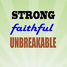 Strong Faithful Unbreakable by Susan S. Kline