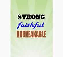 Strong Faithful Unbreakable Unisex T-Shirt