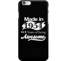 MADE IN 1954 61 YEARS OF BEING AWESOME iPhone Case/Skin