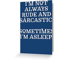 Funny Rude and Sarcastic T Shirt Greeting Card