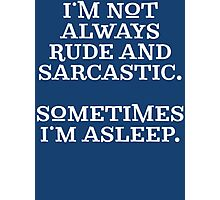 Funny Rude and Sarcastic T Shirt Photographic Print