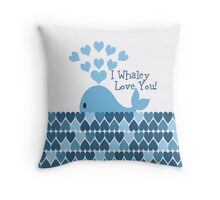 I Whaley Love You! Throw Pillow