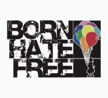born hate free Kids Tee