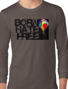 born hate free Long Sleeve T-Shirt