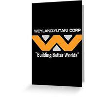 Weyland Yutani, Building Better Worlds Greeting Card