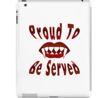 Proud To Be Served iPad Case/Skin