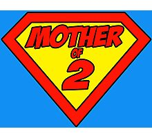 Supermom Mother of 2 Photographic Print