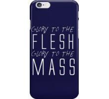 GLORY TO THE FLESH iPhone Case/Skin