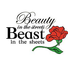 Beauty in the Streets, Beast in the Sheets by LlapBazinga