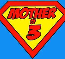Supermom Mother of 3 by Brett Gilbert