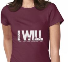 """""""I can, I Will""""  Womens Fitted T-Shirt"""