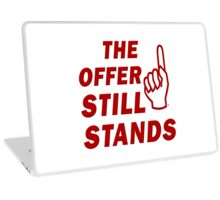 The Offer Still Stands Laptop Skin