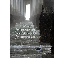 Fear Not Photographic Print