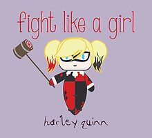 Fight Like a Girl - Harley Quinn by isasaldanha