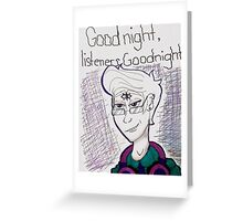 Welcome to Night Vale Cecil Greeting Card