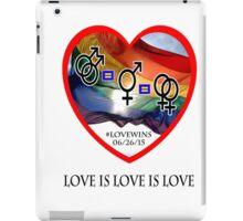#LoveWins - Love is Love is Love - Now It's Legal iPad Case/Skin