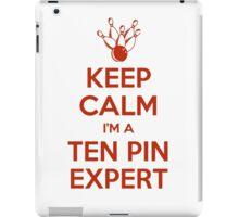 Keep calm, I'm a ten pin expert iPad Case/Skin