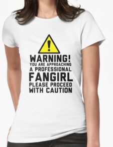 Fangirl Warning Womens Fitted T-Shirt