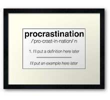 Procastination Definition Framed Print
