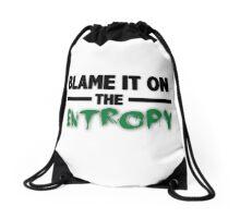 Blame it on the Entropy Drawstring Bag