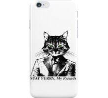 Stay Furry My Friends iPhone Case/Skin