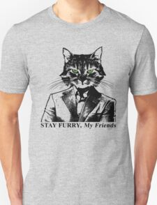 Stay Furry My Friends T-Shirt
