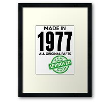 Made In 1977 All Original Parts - Quality Control Approved Framed Print