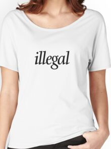 Illegal (black on white) Women's Relaxed Fit T-Shirt