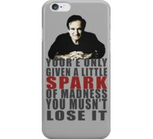 Little spark of madness....don't lose it iPhone Case/Skin