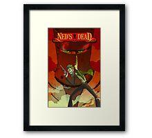 Ned's Dead Framed Print