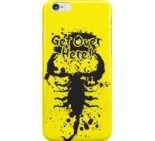 Get Over Here iPhone Case/Skin